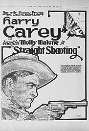 Straight Shooting(1917) Poster - Movie Forum, Cast, Reviews