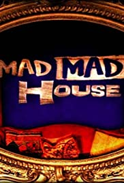 Mad Mad House Poster - TV Show Forum, Cast, Reviews