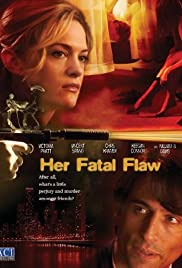 Her Fatal Flaw(2006) Poster - Movie Forum, Cast, Reviews