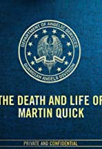 The Death and Life of Martin Quick