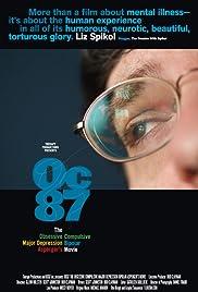 OC87: The Obsessive Compulsive, Major Depression, Bipolar, Asperger's Movie(2010) Poster - Movie Forum, Cast, Reviews