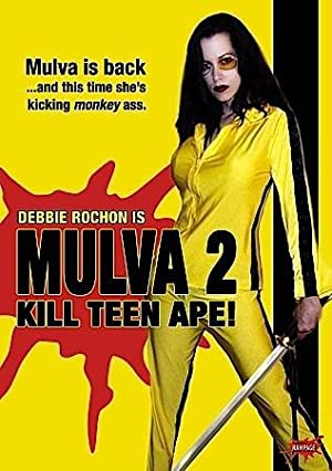 Mulva 2: Kill Teen Ape! full movie streaming