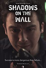 Shadows on the Wall(2015) Poster - Movie Forum, Cast, Reviews