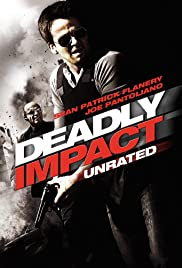 Deadly Impact (2010) Poster - Movie Forum, Cast, Reviews