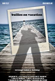 Bullies on Vacation Poster