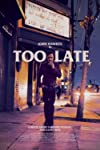 Film Review: 'Too Late'