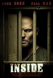 Inside(2012) Poster - Movie Forum, Cast, Reviews