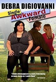 Debra Digiovanni: Single, Awkward, Female Poster