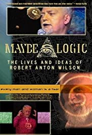 Maybe Logic: The Lives and Ideas of Robert Anton Wilson Poster