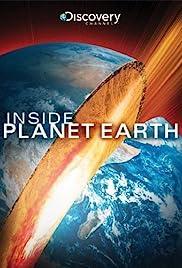 Inside Planet Earth (TV Movie 2009) - IMDb