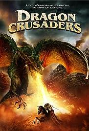 Dragon Crusaders(2011) Poster - Movie Forum, Cast, Reviews