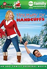 Holiday in Handcuffs(2007) Poster - Movie Forum, Cast, Reviews
