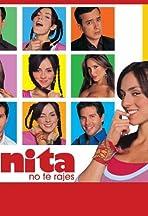 ¡Anita, No Te Rajes!
