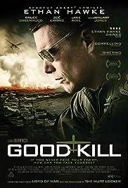Good Kill(2014) Poster - Movie Forum, Cast, Reviews