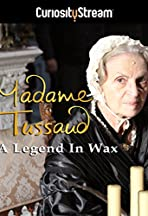 Madame Tussaud: A Legend in Wax