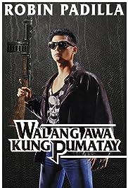 Walang awa kung pumatay Poster
