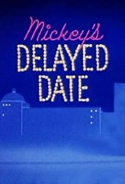 Mickey's Delayed Date (1947) Poster - Movie Forum, Cast, Reviews