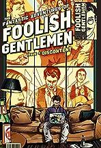 The Fantastic Adventures of Foolish Gentlemen