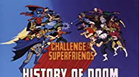 History of Doom/The Rise and Fall of the Super Friends