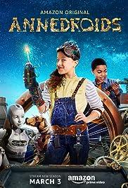 Annedroids Poster - TV Show Forum, Cast, Reviews