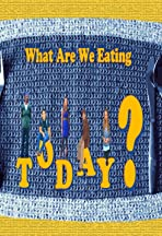 What Are We Eating Today?