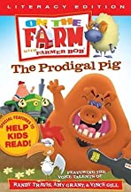 On the Farm: The Prodigal Pig