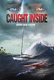 Caught Inside(2010) Poster - Movie Forum, Cast, Reviews