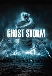 Ghost Storm(2012) Poster - Movie Forum, Cast, Reviews