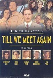Till We Meet Again Poster - TV Show Forum, Cast, Reviews
