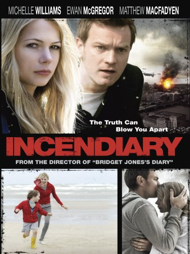 Incendiary (2008) - IMDb
