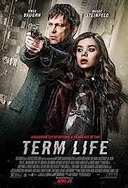 Term Life(2016) Poster - Movie Forum, Cast, Reviews
