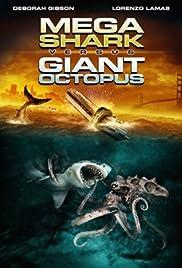 Mega Shark vs. Giant Octopus(2009) Poster - Movie Forum, Cast, Reviews