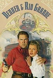 Denver and Rio Grande(1952) Poster - Movie Forum, Cast, Reviews