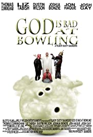 God Is Bad at Bowling(2014) Poster - Movie Forum, Cast, Reviews