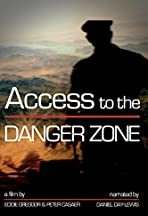 Access to the Danger Zone