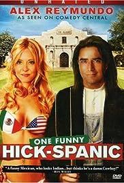 Alex Reymundo: One Funny Hick-Spanic Poster