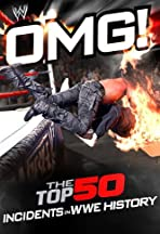 WWE: OMG! - The Top 50 Incidents in WWE History