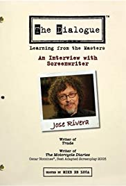 The Dialogue: An Interview with Screenwriter Jose Rivera Poster