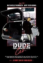 Dude Can I Borrow Your Car?