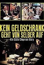 Kein Geldschrank geht von selber auf - Die Eddie-Chapman-Story