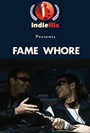 Fame Whore Poster