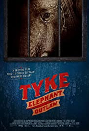 Tyke Elephant Outlaw(2015) Poster - Movie Forum, Cast, Reviews