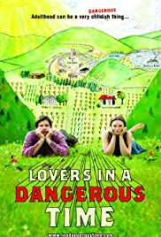 Lovers in a Dangerous Time(2009) Poster - Movie Forum, Cast, Reviews