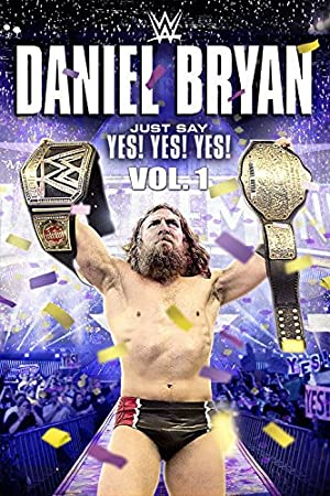 Daniel Bryan: Just Say Yes! Yes! Yes! (2015)