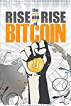 The Rise and Rise of Bitcoin Analyzes the World's New Digital Currency