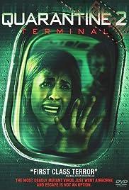 Quarantine 2: Terminal(2011) Poster - Movie Forum, Cast, Reviews