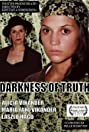 Darkness of Truth (2007) Poster