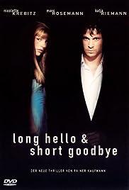 Long Hello and Short Goodbye Poster