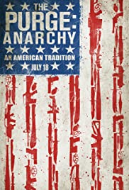 The Purge: Anarchy (2014) Poster - Movie Forum, Cast, Reviews