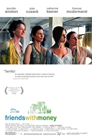 Friends with Money (2006) Poster - Movie Forum, Cast, Reviews